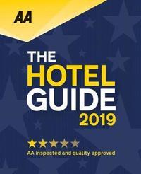AA Hotel Guide 2019 by AA Publishing