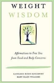 Weight Wisdom by Kathleen Burns Kingsbury
