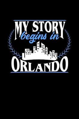 My Story Begins in Orlando by Dennex Publishing