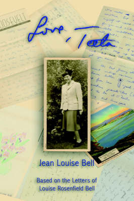 Love, Teeta: Based on the Letters of Louise Rosenfield Bell by Jean, Louise Bell image