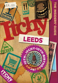 Itchy Leeds: A City and Entertainment Guide to Leeds: Insiders Guide by Mike Toller image