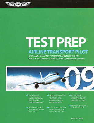 Airline Transport Pilot Test Prep: Study and Prepare for the Aircraft Dispatcher and ATP Part 121, 135, Airplane and Helicopter FAA Knowledge Tests: 2009 image