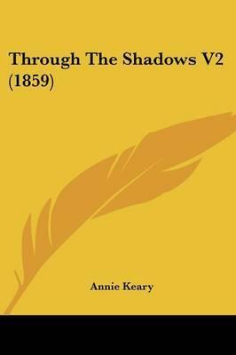 Through the Shadows V2 (1859) by Annie Keary image