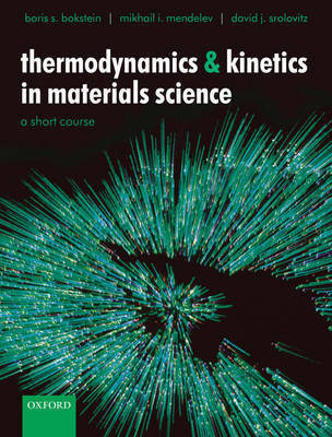 Thermodynamics and Kinetics in Materials Science: A Short Course by Boris S. Bokstein