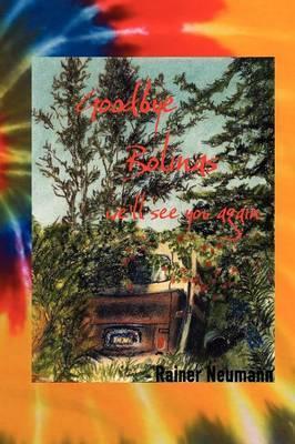 Goodbye Bolinas We'll See You Again by Rainer Neumann