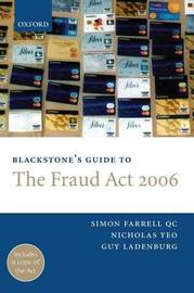 Blackstone's Guide to the Fraud Act 2006 by Simon Farrell