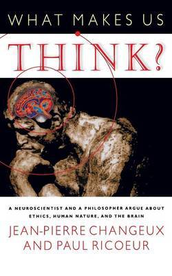What Makes Us Think? by Jean-Pierre Changeux image
