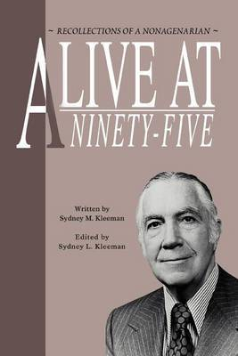 Alive at Ninety-Five: Recollections of a Nonagenarian