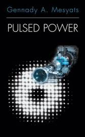 Pulsed Power by Gennady A. Mesyats