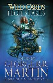 Wild Cards: High Stakes by George R.R. Martin