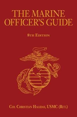 The Marine Officer's Guide by Christian N. Haliday