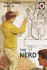 The Ladybird Book of The Nerd (Ladybird for Grown-Ups) by Jason Hazeley