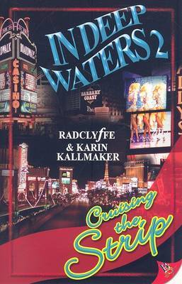 In Deep Waters 2: Cruising the Strip by Radclyffe
