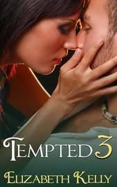 Tempted 3 by Elizabeth Kelly