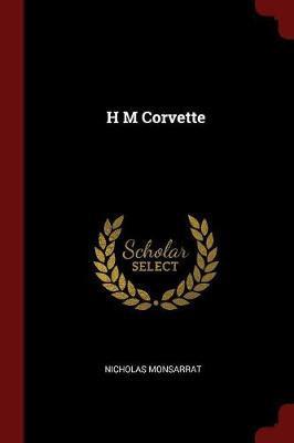 H M Corvette by Nicholas Monsarrat