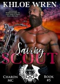 Saving Scout by Khloe Wren