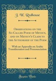 Observations on the So-Called Poem of Meysun, and on Meysun's Claim to the Authorship of the Poem by J. W. Redhouse image