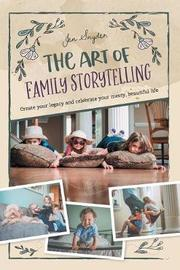 The Art of Family Storytelling by Jen Snyder image