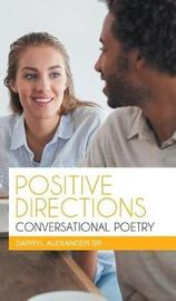 Positive Directions Conversational Poetry by Darryl Alexander Sr image