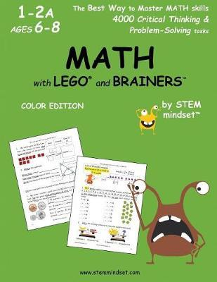MATH with LEGO and Brainers Grades 1-2A Ages 6-8 Color Edition by LLC Stem Mindset image