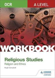 OCR A Level Religious Studies: Religion and Ethics Workbook by Hugh Campbell image