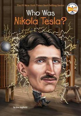 Who Was Nikola Tesla? by Jim Gigliotti