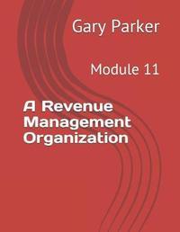 A Revenue Management Organization by Gary Parker