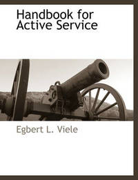 Handbook for Active Service by Egbert L. Viele
