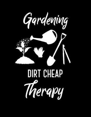 Gardening Dirt Cheap Therapy by Garden Planner