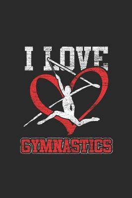 I Love Gymnastics by Gymnastics Publishing