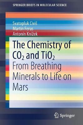 The Chemistry of CO2 and TiO2 by Svatopluk Civis