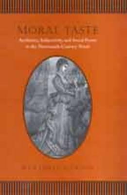 Moral Taste: Aesthetics, Subjectivity, and Social Power in the Nineteenth-century Novel by Marjorie Garson image