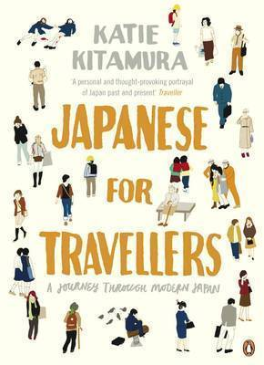 Japanese for Travellers: A Journey Through Modern Japan by Katie M Kitamura image
