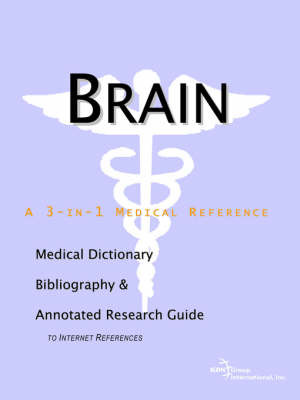 Brain - A Medical Dictionary, Bibliography, and Annotated Research Guide to Internet References by ICON Health Publications image