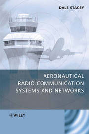Aeronautical Radio Communication Systems and Networks by Dale Stacey image
