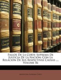 Fallos de La Corte Suprema de Justicia de La Nacin: Con La Relacin de Sus Respectivas Causas ..., Volume 56 image