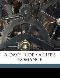 A Day's Ride: A Life's Romance by Charles James Lever