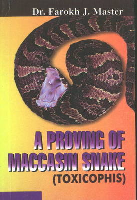 A Proving of Maccasin Snake by Farokh J. Master