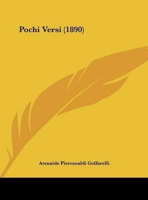 Pochi Versi (1890) by Atenaide Pieromaldi Golfarelli