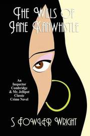The Wills of Jane Kanwhistle by S.Fowler Wright image