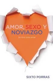 Amor, Sexo y Noviazgo by Sixto Porras image