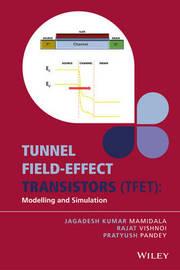 Tunnel Field-effect Transistors (TFET) by Rajat Vishnoi