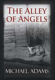 The Alley of Angels by Michael Adams