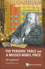 Periodic Table And A Missed Nobel Prize, The by Ulf Lagerkvist