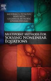 Multipoint Methods for Solving Nonlinear Equations by Miodrag S. Petkovic