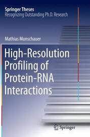 High-Resolution Profiling of Protein-RNA Interactions by Mathias Munschauer image