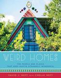 Weird Homes by David J Neff Neff