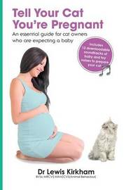Tell Your Cat You're Pregnant by Lewis Kirkham
