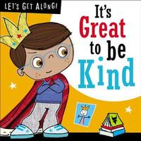 Let's Get Along: It's Great to Be Kind by Make Believe Ideas, Ltd.