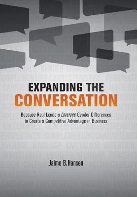 Expanding the Conversation by Jaime B Hansen